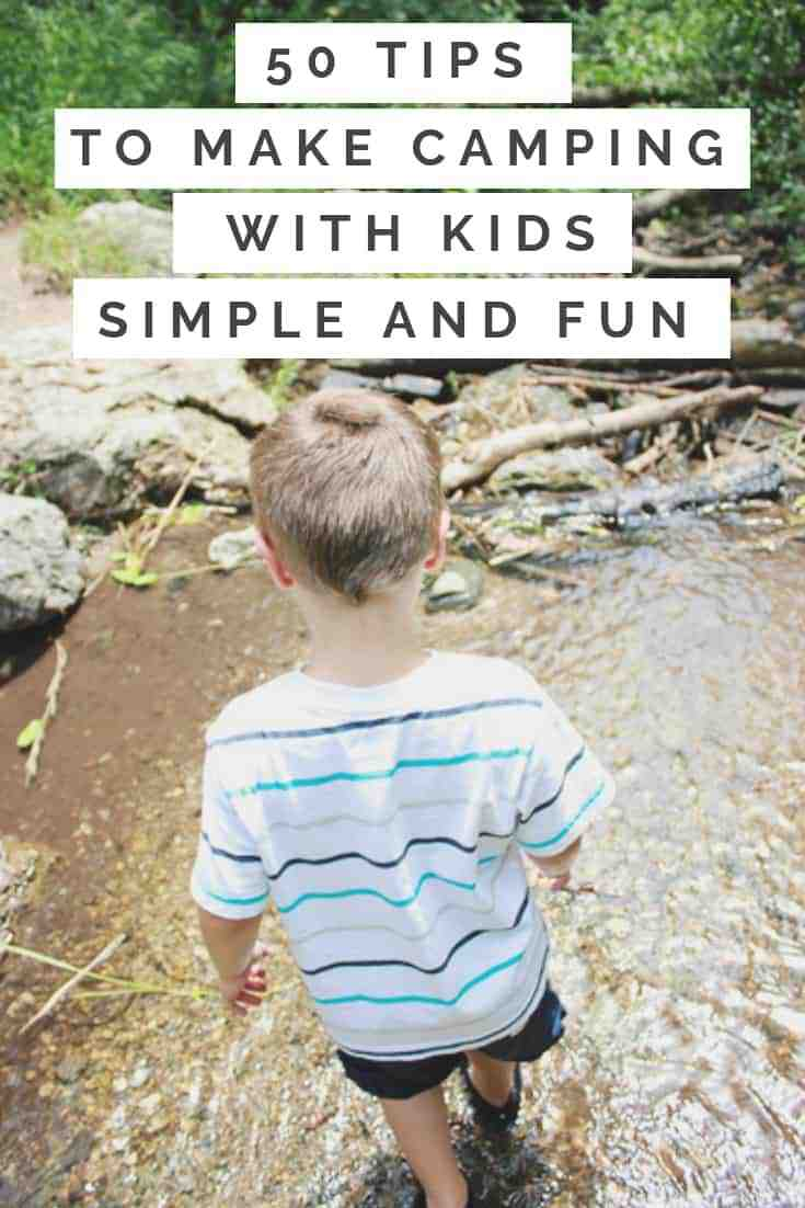 50 Tips to make camping with kids simple and fun