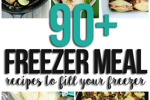 90 + Freezer Meal Recipes